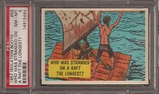 PSA 8 1957 ISOLATION BOOTH #58 WHO WAS STRANDED ON A RAFT THE LONGEST?  POP 3