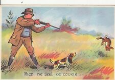 Carte postale HUMORISTIQUE HUMOUR CHASSE CHASSEUR rien ne sert de courir lièvre