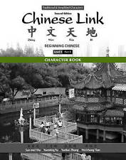 Character Book for Chinese Link: Beginning Chinese, Traditional & Simplified Cha