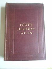 Foot's Highway Acts 1879 By James A Foot (Highway+Locomotives Acts 1800's)