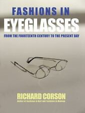 Fashions In Eyeglasses: From the Fourteenth Century to the Present Day, Corson,