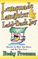 Lemonade Laughter and Laid-Back Joy, Becky Freeman, 0736906479, Book, Good