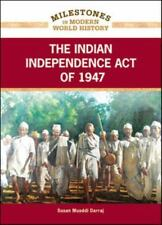 The Indian Independence Act of 1947 (Milestones in Modern World-ExLibrary