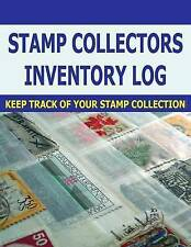 Stamp Collectors Inventory Log: Stamp Collectors can keep track of Stamp Invento