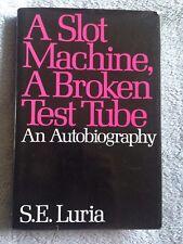 A Slot Maching, A Broken Test Tube / S.E. Luria - 1984 - Hardback Book - 1st Ed