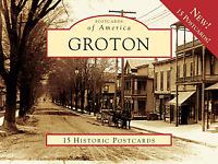 Groton [Postcards of America] [NY] [Arcadia Publishing]