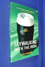 JAYWALKING WITH THE IRISH David Monagan FUNNY IRELAND TRAVEL MEMOIR Book