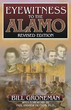 Eyewitness to the Alamo by Bill Groneman (2001, Paperback, Revised)