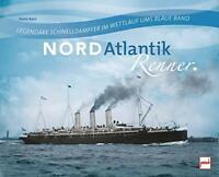 Nordatlantikrenner: Legendäre Schnelldampfer von Hans Karr (gebundene Ausgabe)