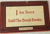 Posted 1910 Postcard I Am Yours Until The Bench Breaks Snap Shots TP & Co NY