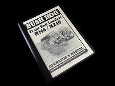 BUSH HOG M146 M246 Front End Loader Operators Manual and Parts Catalog