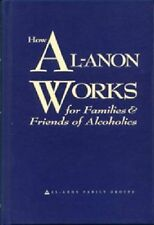 How Al-Anon Works for Families and Friends of Alcoholics (1995, Hardcover)
