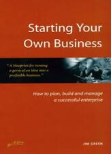Starting Your Own Business: How to Plan, Build and Manage a Successful Enterpr,