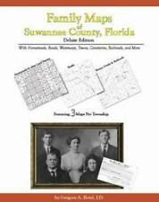 Family Maps of Suwannee County, Florida, Deluxe Edition : With Homesteads,...