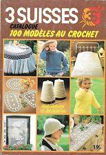 Super ALBUM CROCHET 3 SUISSES 8306/100 modèles/Décoration, habillement/Vintage