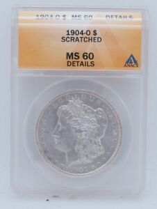 1904-O Scratched Morgan Silver Dollar ANACS MS 60 Details