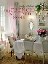 The French-Inspired Home by Westbrook, Carolyn