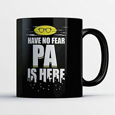 Pa Coffee Mug - Pa is Here - Funny 11 oz Black Ceramic Tea Cup - Cute and Humoro