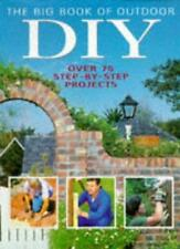 The Big Book of Outdoor DIY: Over 75 Step-by-step Projects,Penny Swift, Mike La