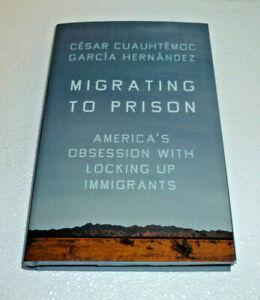 Migrating To Prison Book by Garcia Hernandez Cesar Hardback NEW Hardcover