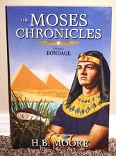 The Moses Chronicles Bondage Volume 1 by H.B. Moore 2015 1STED LDS Mormon PB