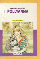 LIBRO POLLYANNA ELEANOR H. PORTER EDITRICE PICCOLI  EDIZIONE INTEGRALE