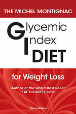 GLYCEMIC INDEX DIET FOR WEIGHT LOSS by Michel Montignac : WH2-G : PB372 : NEW