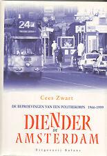 DIENDER IN AMSTERDAM  (BEPROEVINGEN VAN EEN POLITIEKORPS 1966-1999) - Cees Zwart