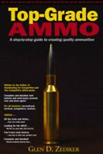 Reloading Top Grade Ammo A Step By Step Guide To Creating Quality Ammunition
