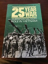 The 25-Year War : America's Military Role in Vietnam by Bruce, Jr. Palmer (1990,