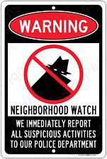 Warning - Neighborhood Watch Aluminum Metal Sign Made in the USA - Police Dept
