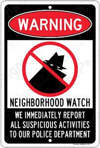 Warning - Neighborhood Watch Aluminum Metal Sign 8x12 Made in USA - Police Dept