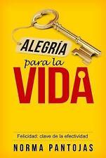 Alegria para la Vida : Felicidad: Clave de la Efectividad by Norma Pantojas...