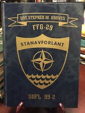 1999 USS Stphen W. Groves FFG-29 Cruise Book SNFL 99-2