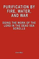 Purification by Fire, Water, and War: Doing the Work of the Lord in the Dead Sea