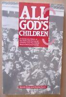 ALL GOD'S CHILDREN History Methodist Homes for Children and Orana Homes