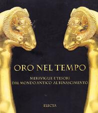 Oro nel tempo. Meraviglie e tesori dal mondo antico al Rinascimento