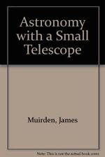Astronomy with a Small Telescope-James Muirden, 9780540010882