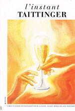 PUBLICITE  1997   L'INSTANT TAITINGER  champagne