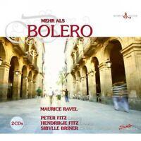 PETER/FITZ,HENDRIKJE/BRINER,SIBYLLE FITZ - MEHR ALS BOLERO 2 CD NEW RAVEL