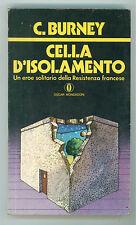 BURNEY CHRISTOPHER CELLA D'ISOLAMENTO MONDADORI 1974 OSCAR II GUERRA MONDIALE