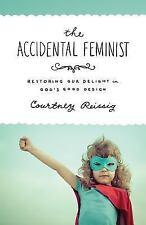 New listing The Accidental Feminist: Restoring Our Delight in God's Good Design