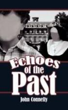 Echoes of the Past: By John Connelly