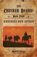 The Checker Board: Book Four: Medicine Bow Spirit (Paperback or Softback)