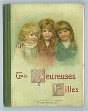 Trois heureuses filles de C de Bry ed Westhausser enfantina superbes chromo