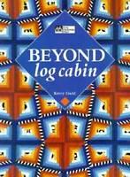 Beyond Log Cabin - Paperback By Gadd, Kerry - VERY GOOD