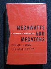 Megawatts and Megatons: A Turning Point in the Nuclear Age? [Oct 02, 2001] Gar..
