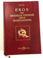 EROS und sexuelle Energie durch Homöopathie ? Peter Raba - gebunden