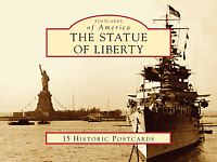 The Statue of Liberty [Postcards of America] [NY] [Arcadia Publishing]