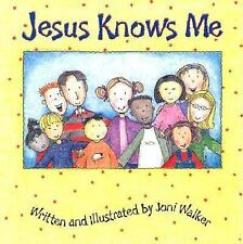 Jesus Knows Me: By Joni Walker